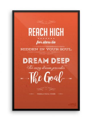 Reach High Dream Deep Framed Poster