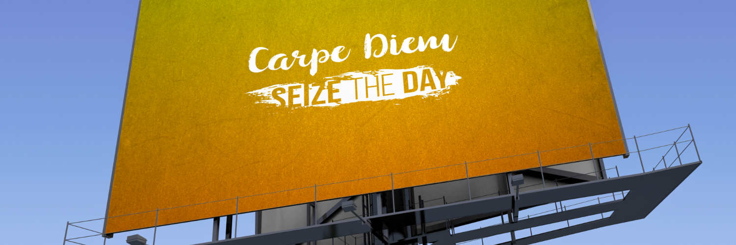 Carpe Diem billboard